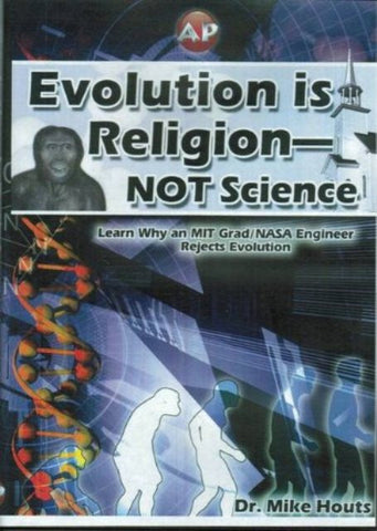 Evolution is Religion - Not Science [DVD] Hosted by Dr. Mike Houts