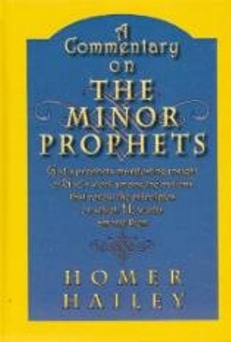 A Commentary on the Minor Prophets [Hardcover] – by Homer Hailey