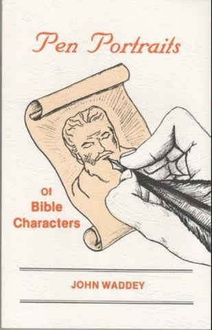 Pen portraits of Bible characters [Paperback] by John H Waddey