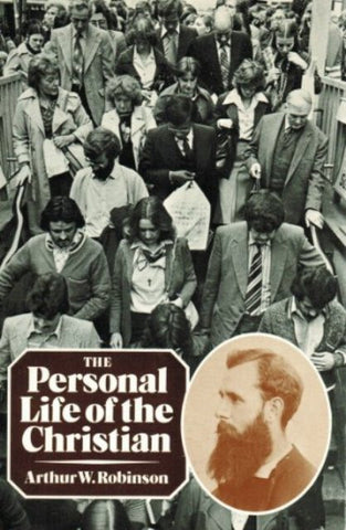The Personal Life of the Christian [Paperback] by Arthur W. Robinson