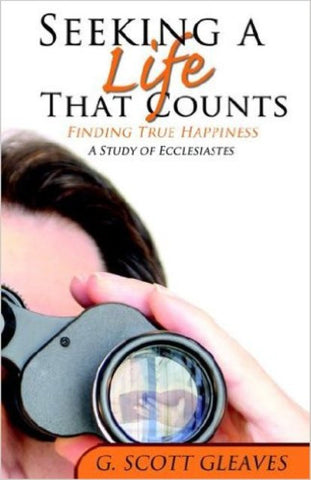 Seeking a Life That Counts [Paperback] by G. Scott Gleaves