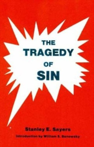 The Tragedy of Sin [Paperback]by Stanley E. Sayers