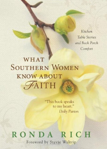What Southern Women Know about Faith [Hardcover] by Ronda Rich