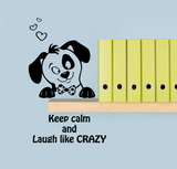 "Car / Nursery / Kids' Room Wall Decal - Adorable Puppy ""Keep Calm And Laugh Like Crazy""-Nursery Wall Decals-KneeBees"