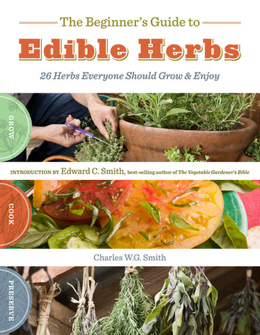 Beginner's Guide to Edible Herbs, The / Smith, Charles W.G. / Paperback