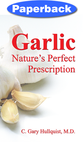 Garlic: Nature's Perfect Prescription / Hullquist, C Gary, MD / Paperback / LSI