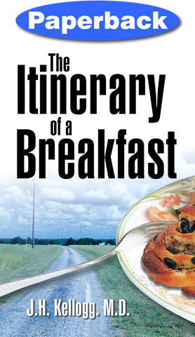 The Itinerary of a Breakfast by J.H. Kellogg M.D.