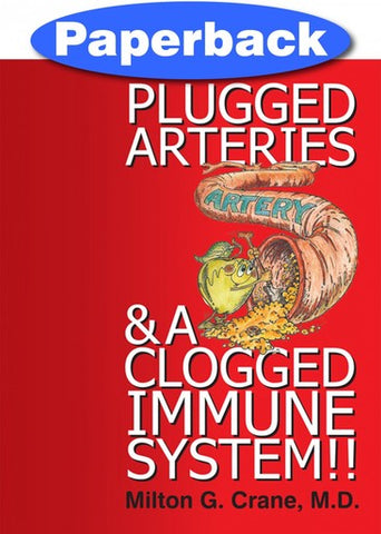 Plugged Arteries & A Clogged Immune System!-Trade / Crane, Milton G, MD / LSI