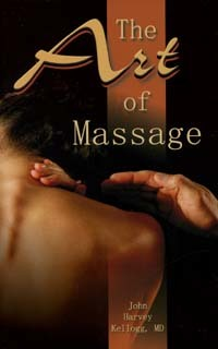 Art of Massage, The / Kellogg, John Harvey, MD / Paperback