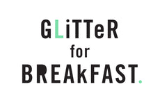 Glitter for Breakfast.