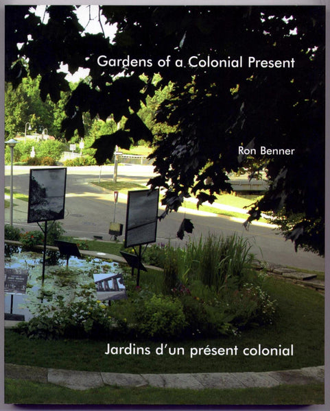 Gardens of a Colonial Present by Ron Benner
