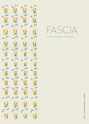 Fascia by Ashley Donielle Murray