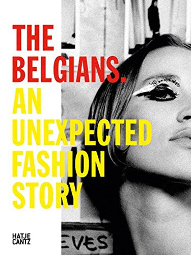 The Belgians: An Unexpected Fashion Story by Nele Bernheim and Lut Clincke