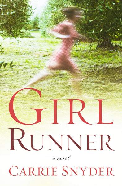 Girl Runner by Carrie Snyder