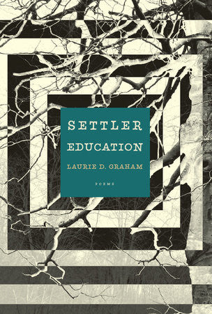 Settler Education by Laurie D. Graham
