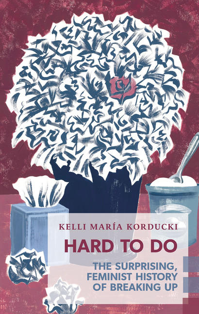 Hard to Do by Kelli Korducki