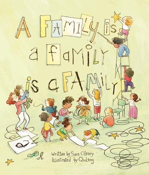 A Family Is a Family Is a Family by Sara O'Leary illustrated by Qin Leng