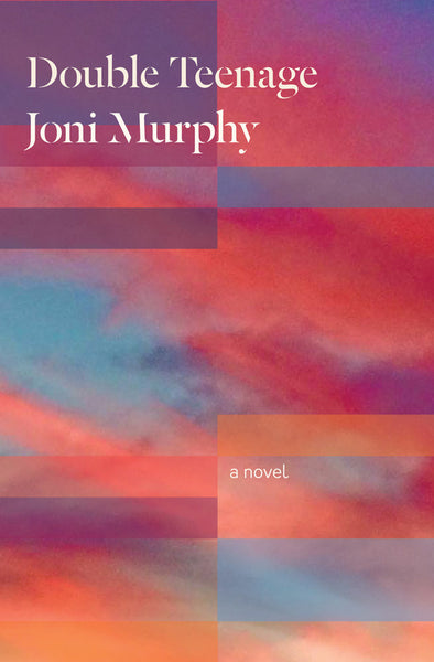 Double Teenage by Joni Murphy