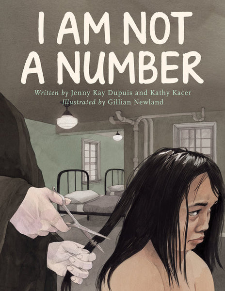 I Am Not A Number by Jenny Kay Dupuis and Kathy Kacer