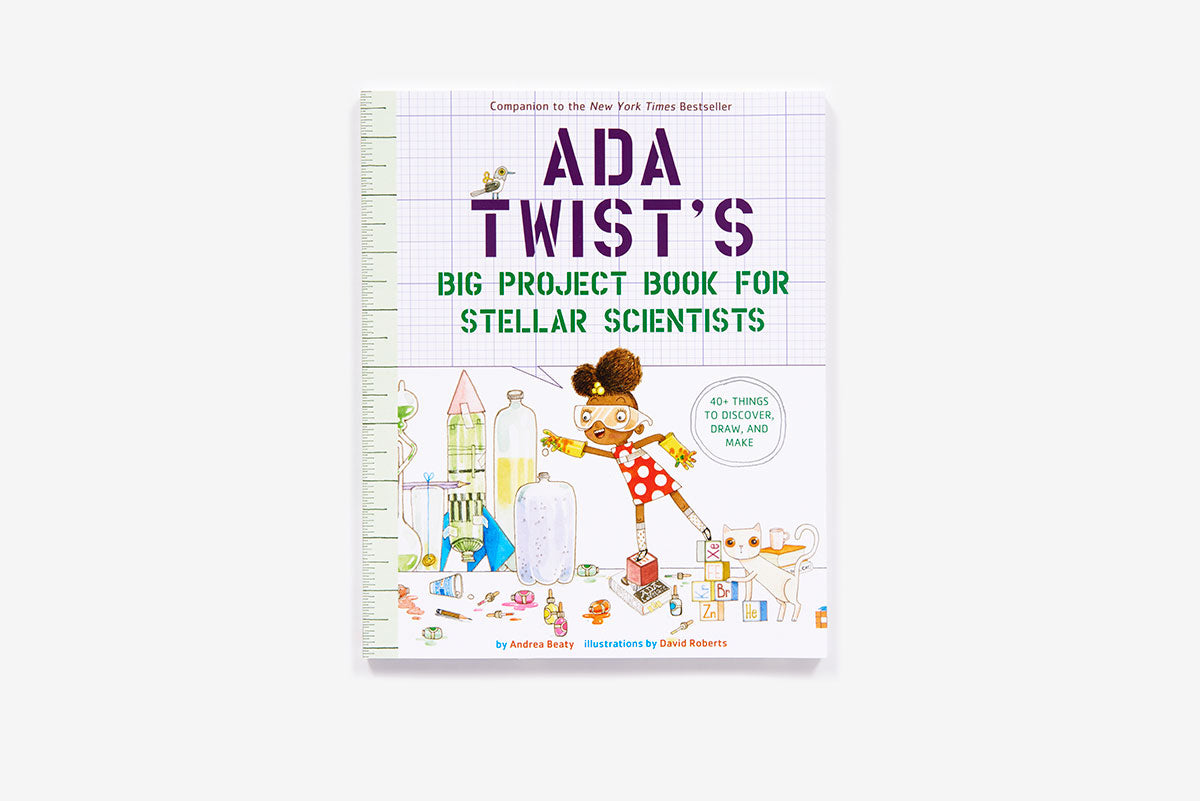 Ada Twist's Big Project Book for Stellar Scientists by Andrea Beaty, illustrated by David Roberts