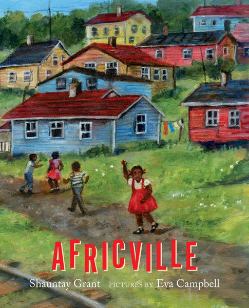 Africville by Shauntay Grant, illustrated by Eva Campbell