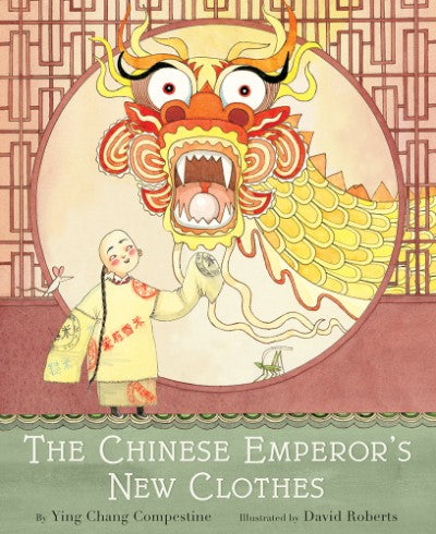 The Chinese Emperor's New Clothes by Ying Chang Compestine, illustrated by David Roberts