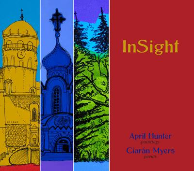 InSight by Ciaran Myers with Paintings by April Hunter