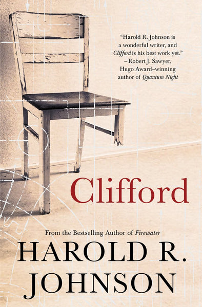 Clifford: A Memoir, A Fiction, A Fantasy, A Thought Experiment by Harold R. Johnson
