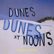 Dunes at Noons by Brad Tucker