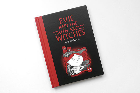 Evie and the Truth About Witches by John Martz