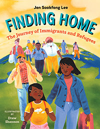 Finding Home: The Journey of Immigrants and Refugees by Jen Sookfong Lee