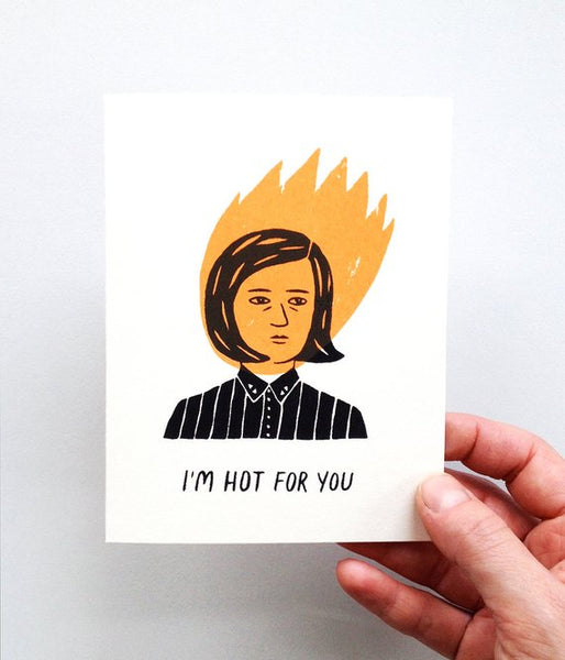 I'm Hot for You card by Gillian Wilson