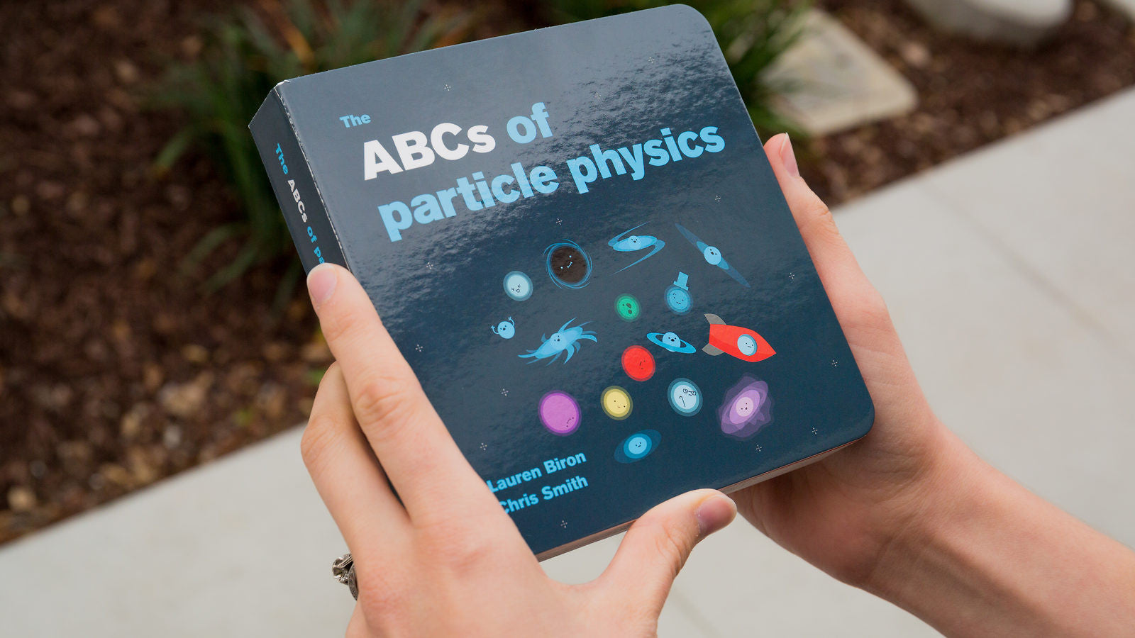 ABC's of Particle Physics Lauren Biron and Chris Smith