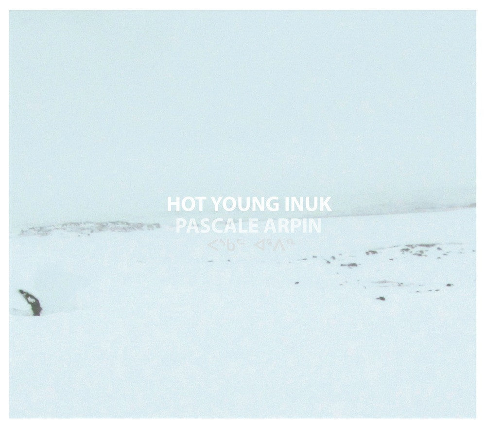 Hot Young Inuk by Pascale Arpin