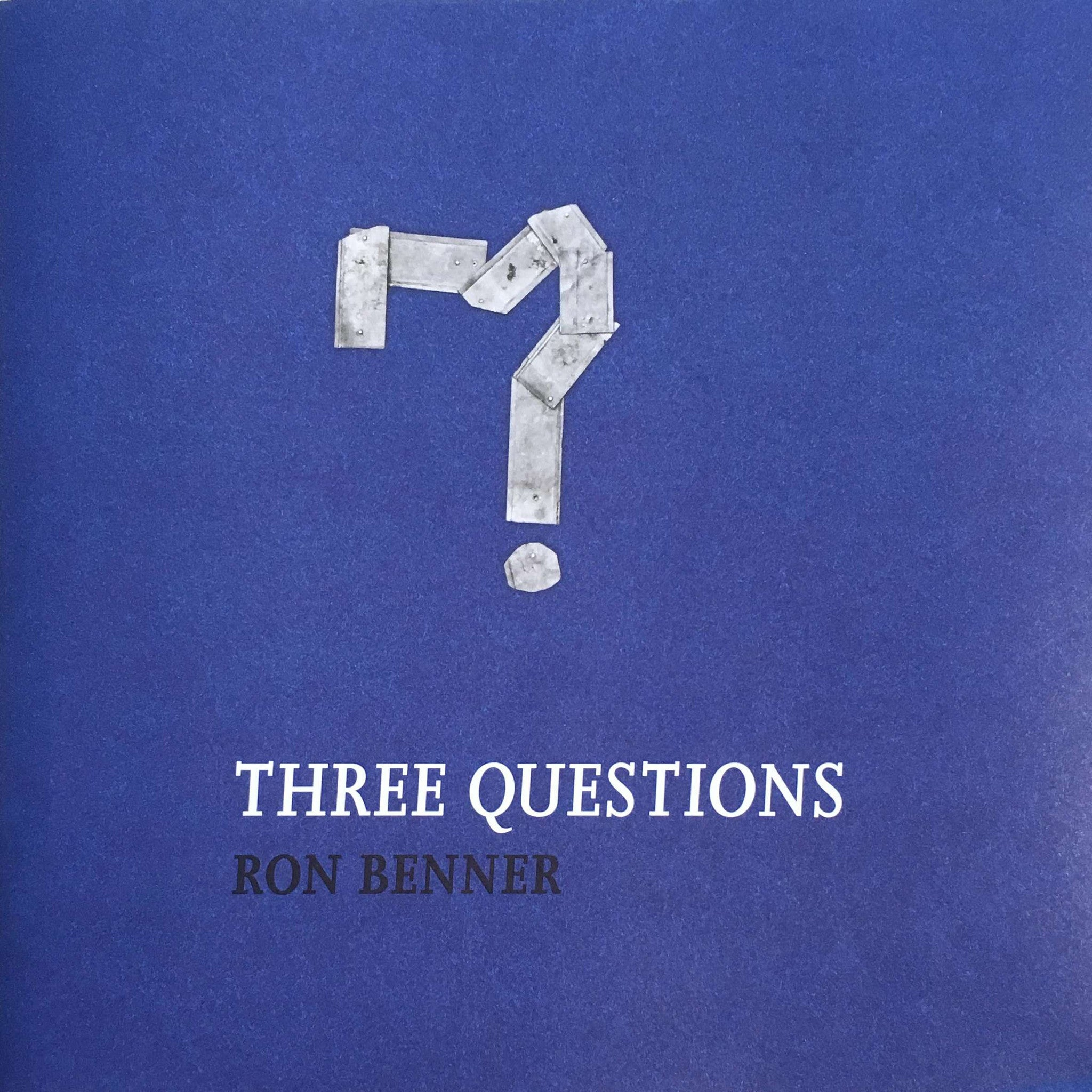 Three Questions by Ron Benner, Julian Jason (curator), Haladyn, Dot Tuer, Tony Weis