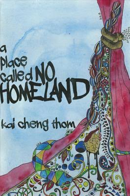a place called NO HOMELAND by Kai Cheng Thom