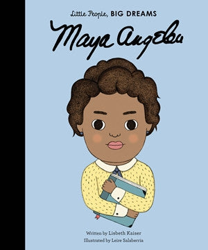 Little People, Big Dreams: Maya Angelou by Lisbeth Kaiser, illustrated by Leire Salaberria
