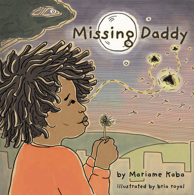 Missing Daddy by Mariame Kaba, illustrated by bria royal