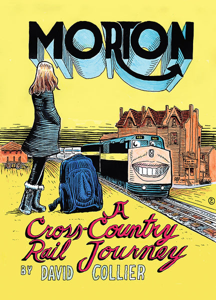 MORTON: A Cross-Country Rail Journey by David Collier