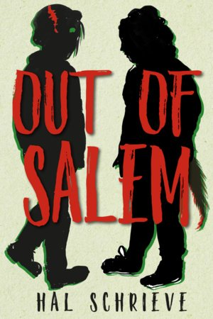 Out of Salem by Hal Schrieve