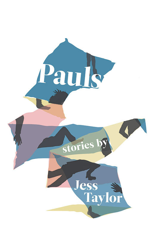 Pauls: Stories by Jess Taylor