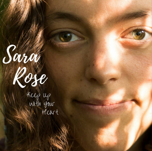 "Sara Rose CD, ""Keep Up With Your Heart"""