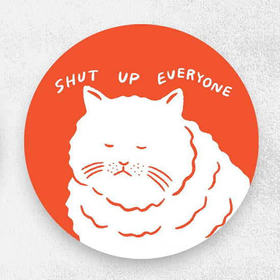 Stay Home Club Shut Up Everyone sticker by Satoshi Kurosaki