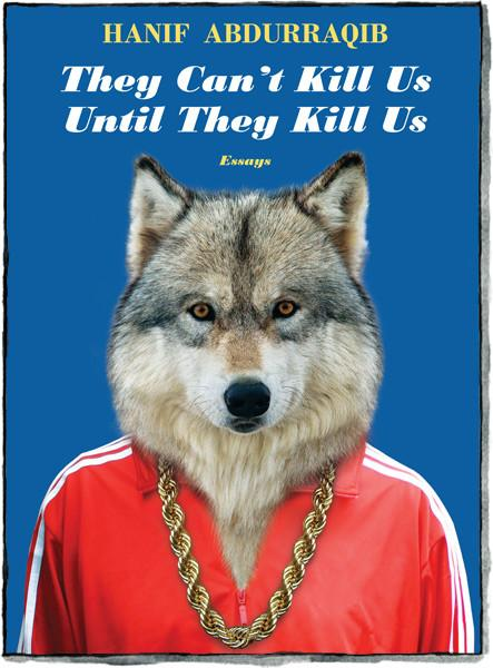 They Can't Kill Us Until They Kill Us by Hanif Abdurraqib