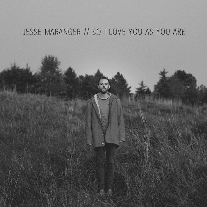 So I Love You As You Are by Jesse Maranger