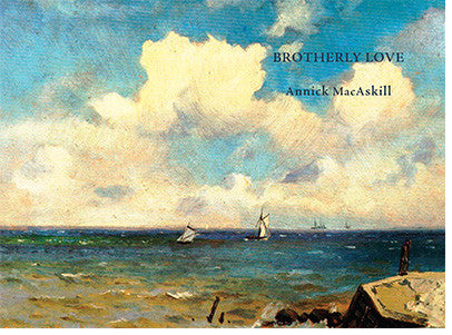 Brotherly Love: Poems of Sappho and Charaxos by Annick MacAskill