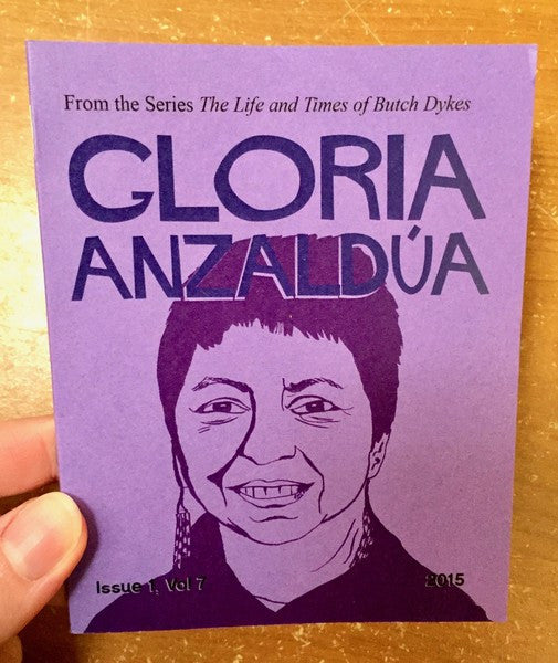Gloria Anzaldúa (The Life and Times of Butch Dykes)