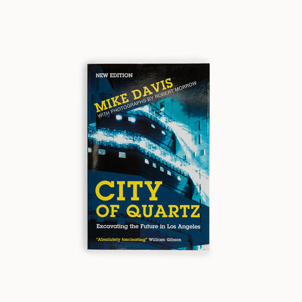 City of Quartz: Excavating the Future in Los Angeles by Mike Davis