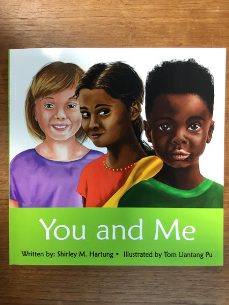 You and Me by Shirley M. Hartung & Tom Liantang Pu