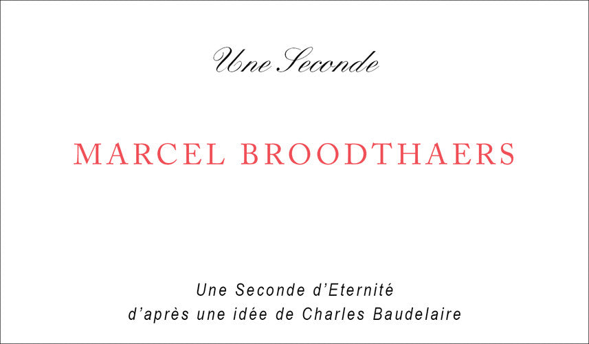 Une Seconde  by Marcel Broodthaers